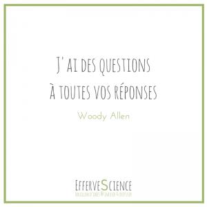 J'ai des questions à toutes vos réponses (Woody Allen)