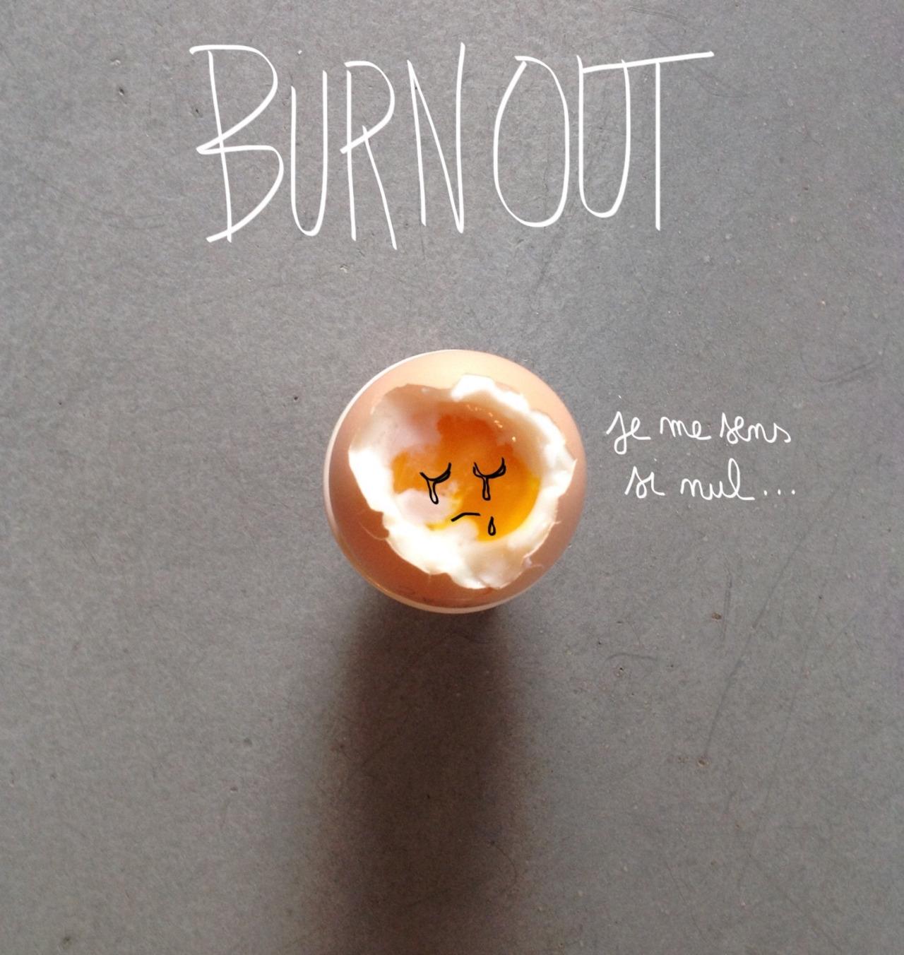 """egg@work """"burnout"""" par Cibi1974"""