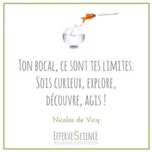 Ton bocal, ce sont tes limites-Nicolas de Vicq