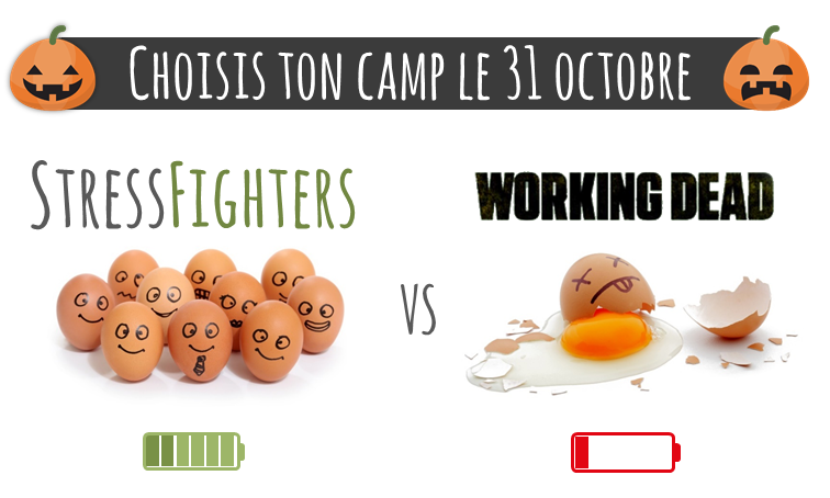 Choisis ton camp ! Stress Fighters VS Working Dead