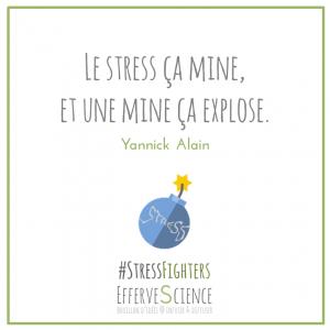 Le stress ça mine, et une mine ça explose
