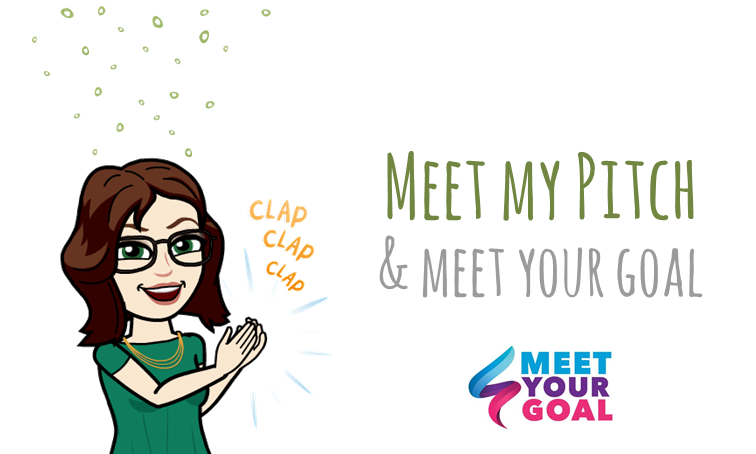 Meet my pitch & meet your goal !