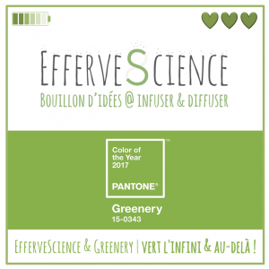 EfferveScience et Greenery, vert l'infini & au-delà