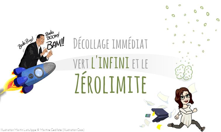 Décollage immédiat vert l'infini et le Zérolimite