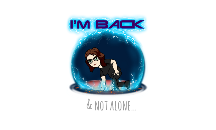 I'm back! & not alone