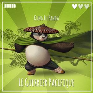 Kung Fu Panda, LE Guerrier Pacifique