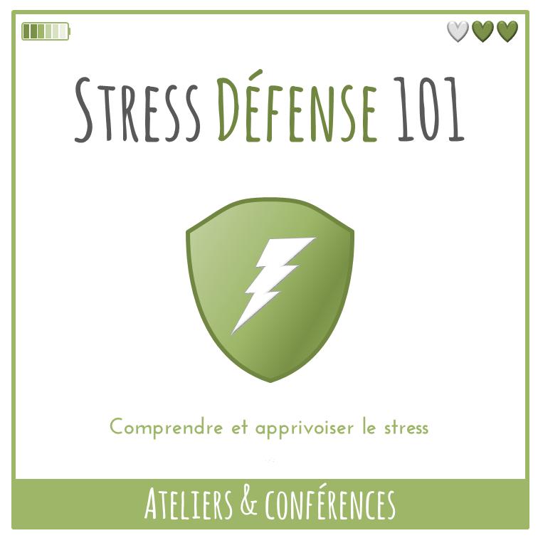 Ateliers et Conférences – Stress-défense 101