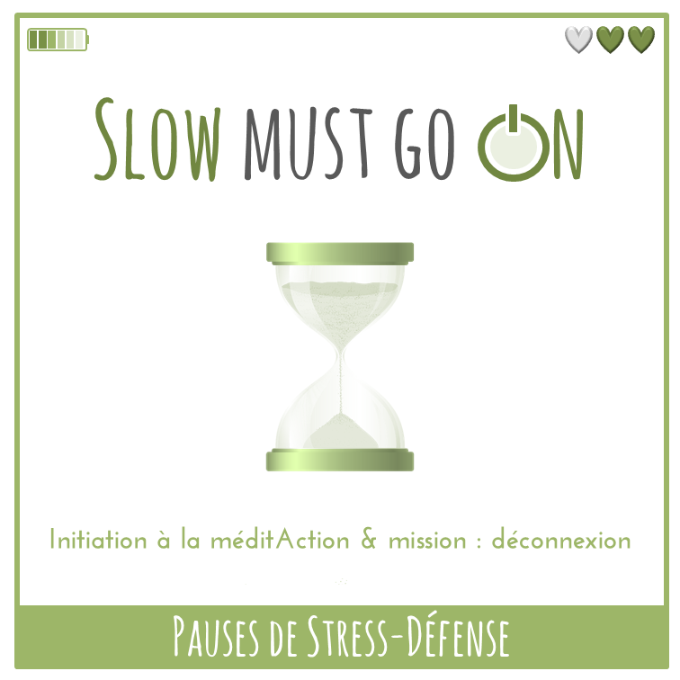 Pauses de Stress-Défense - Slow must go ON