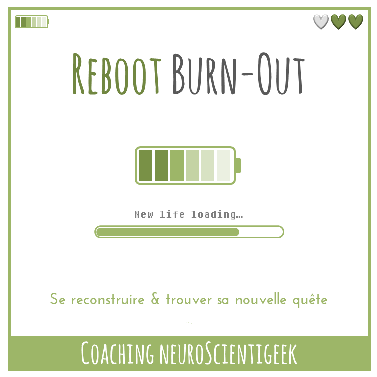 Coaching NeuroScientigeek : Reboot Burn-Out