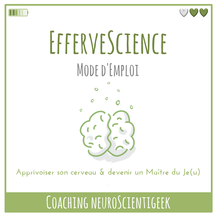 Coaching NeuroScientigeek : EfferveScience Mode d'Emploi