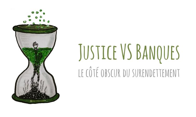 Justice VS Banques : le côté obscur du surendettement