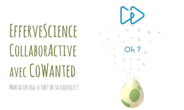 [Interview] EfferveScience CollaborActive avec CoWanted