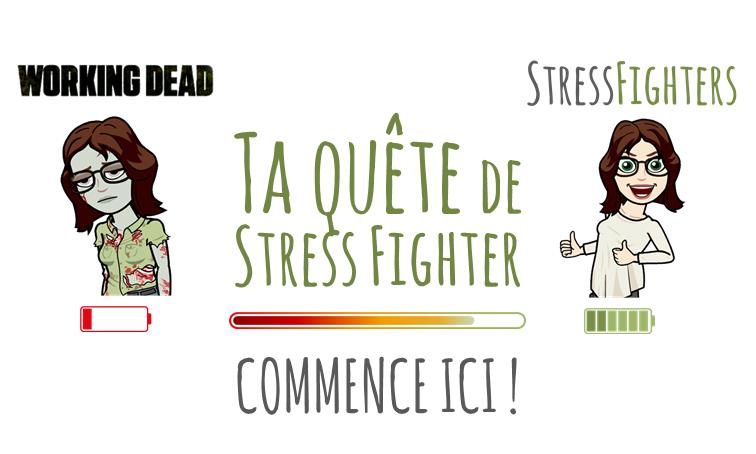 Ta quête de Stress Fighter commence ici !