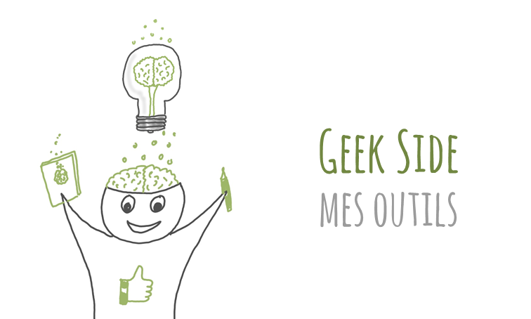 Geek side : mes outils