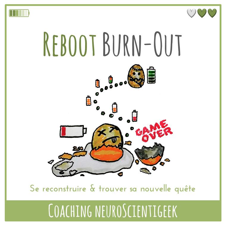 Coaching NeuroScientigeek : Reboot Burn-Out