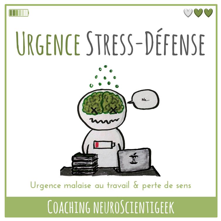Coaching NeuroScientigeek : Urgence Stress-Défense