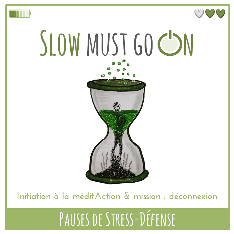 Pauses de Stress-Défense - Slow must go ON