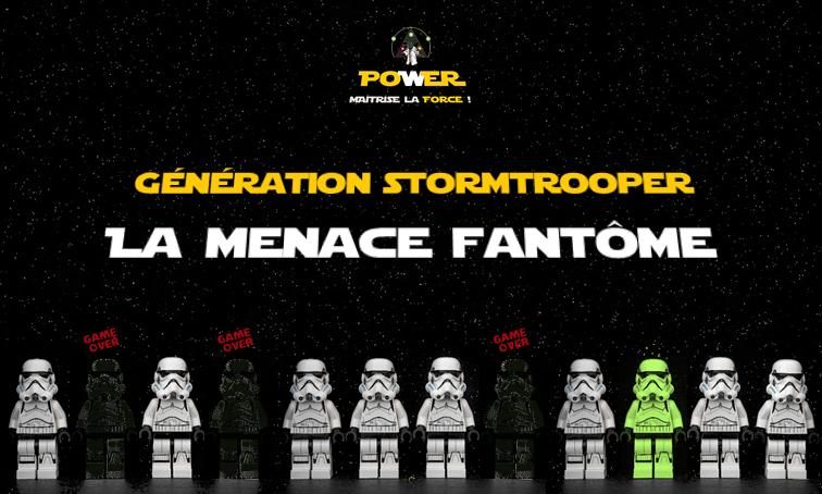 Génération Stormtrooper : la menace fantôme