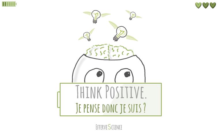 Think positive : je pense donc je suis ?