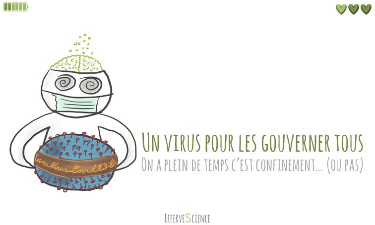 Un virus pour les gouverner tous