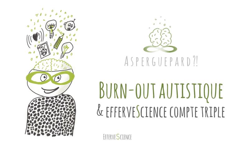 Burn-out autistique & efferveScience compte triple